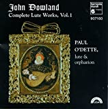 John Dowland: Complete Lute Works, Vol. 1