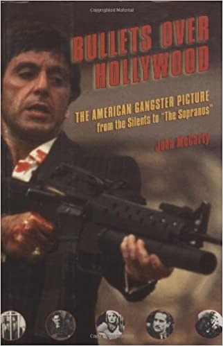 Bullets Over Hollywood: The American Gangster Picture from the Silents to the