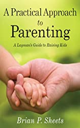 A Practical Approach to Parenting