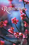A Treatise on Regeneration, Peter Van Mastricht, 157358133X