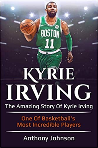 58408e2006d4 Kyrie Irving  The amazing story of Kyrie Irving - one of ...