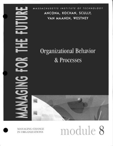 Managing for the Future: Module 8 : Organizational Behavior & Processes
