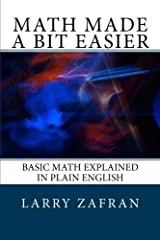 Math Made a Bit Easier: Basic Math Explained in Plain English Paperback