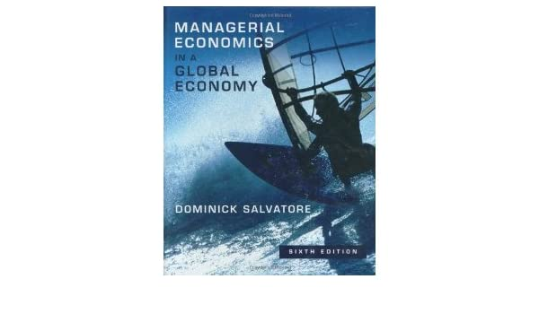 Managerial economics in a global economy 6th sixth edition managerial economics in a global economy 6th sixth edition bysalvatore salvatore amazon books fandeluxe Choice Image
