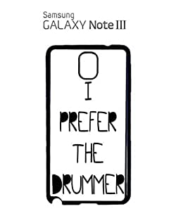 I Prefer the Drummer Music Band Mobile Cell Phone Case Samsung Note 3 Black