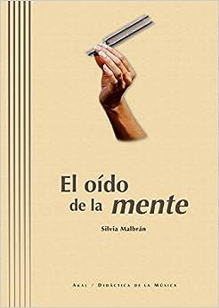 El Oido De La Mente/ Ear of The Mind: Teoria Musical Y Cognicion