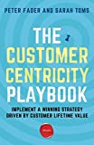 img - for The Customer Centricity Playbook: Implement a Winning Strategy Driven by Customer Lifetime Value book / textbook / text book