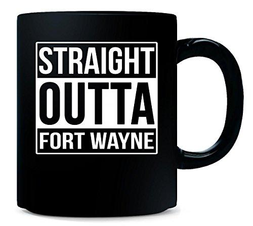 Straight Outta Fort Wayne City. Cool Gift - Mug (Halloween City Fort Wayne)