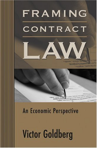 Framing Contract Law: An Economic Perspective ( Hardcover ) by Goldberg, Victor published by Harvard University Press by Harvard University Press