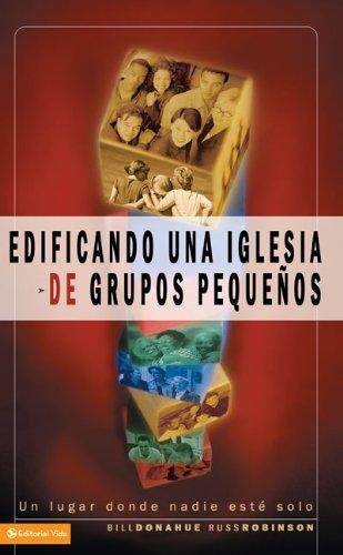 Download Edificando una iglesia de grupos pequeños (Spanish Edition) pdf
