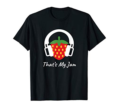 That Is My Jam I Summer Fruit Funny Sweet Food  Berries T-Shirt