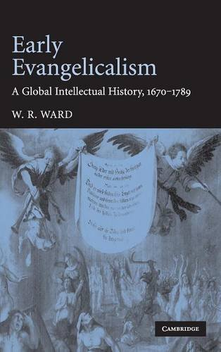 Early Evangelicalism: A Global Intellectual History, 1670-1789