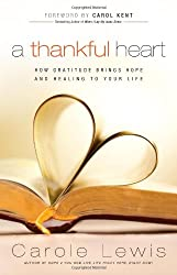 A Thankful Heart: How Gratitude Brings Hope And Healing To Your Life (First Place 4 Health)