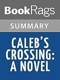 Summary & Study Guide Caleb's Crossing A Novel by Geraldine Brooks