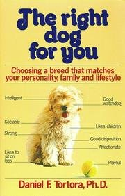 The Right Dog For You - Choosing A Breed That Matches Your Personality, Family And Life-style