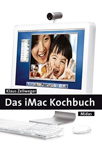 DAS IMAC KOCHBUCH. Der umfassende Ratgeber für Einsteiger. Taschenbuch – 2. Februar 2006 Klaus Zellweger Midas Computer Verlag AG 3907020588 Benutzeroberflächen