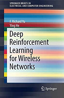 Deep Reinforcement Learning for Wireless Networks (SpringerBriefs in Electrical and Computer Engineering)