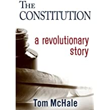 The Constitution: A Revolutionary Story: The historically accurate and decidedly entertaining owner's manual