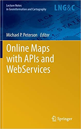 Online Maps with APIs and WebServices (Lecture Notes in