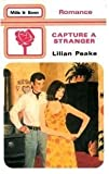 Front cover for the book Capture a Stranger by Lilian Peake