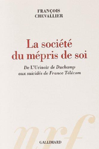 la-socit-du-mpris-de-soi-de-lurinoir-de-duchamp-aux-suicids-de-france-tlcom
