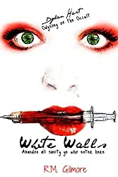 White Walls (Dylan Hart Odyssey of the Occult) (Volume 6)