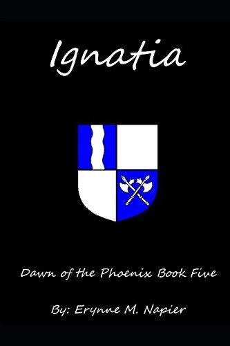 Ignatia: Dawn of the Phoenix Book Five