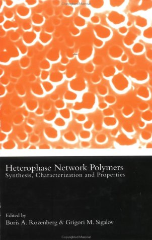 Heterophase Network Polymers (Polymer Chemistry & Physics S) Pdf