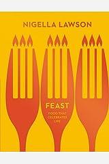 Feast: Food that Celebrates Life (Nigella Collection) by Nigella Lawson (2014-09-04) Hardcover