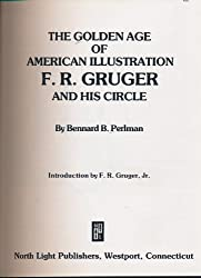 Golden Age of American Illustration: F. R. Gruger and His Circle