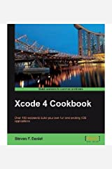 [Xcode 4 Cookbook] [Author: Steven F. Daniel] [May, 2013] Paperback