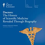 Doctors: The History of Scientific Medicine Revealed Through Biography |  The Great Courses, Sherwin B. Nuland