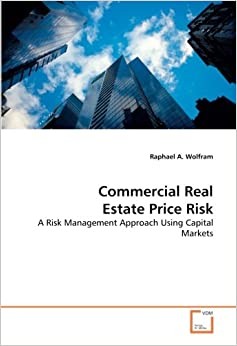 Commercial Real Estate Price Risk: A Risk Management Approach Using Capital Markets