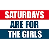 Saturdays are for The Girls Flag 3X5 Feet …