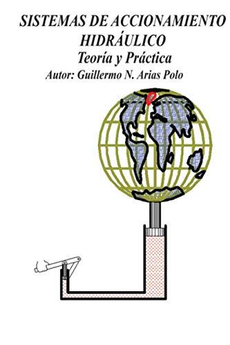 Sistemas de accionamiento hidráulico de Guillermo N. Arias Polo