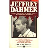 Jeffery Dahmer:  A Bizarre Journey into the Mind of America's Most Tormented Serial Killer