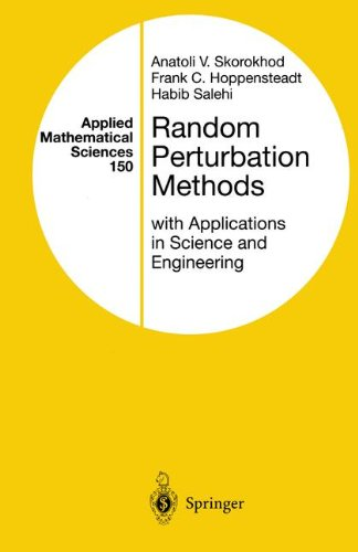 Random Perturbation Methods with Applications in Science and Engineering (Applied Mathematical Sciences)