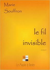 Le fil invisible par Marie Souffron