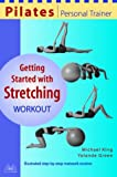 Getting Started with Stretching Workout, Michael King and Yolande Green, 1569753547