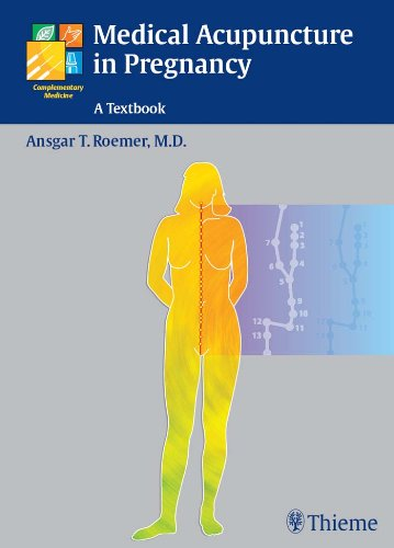 Medical Acupuncture in Pregnancy A Textbook (1st 2005) [Roemer]