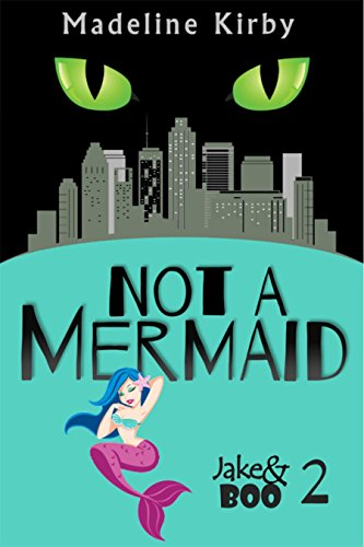 Not a Mermaid (Jake & Boo Book 2) by [Kirby, Madeline]