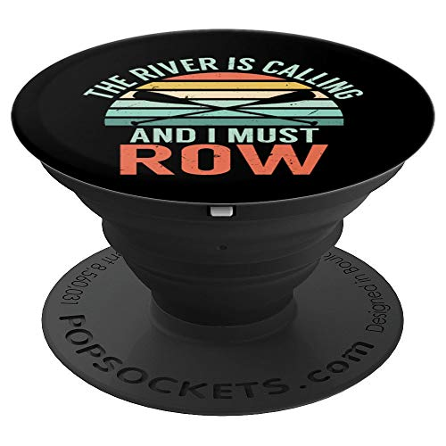 The River Is Calling And I Must Row | Funny River Rafting PopSockets Grip and Stand for Phones and Tablets ()