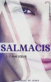 Salmacis, tome 2 : L'âme soeur par Emmanuelle de Jésus