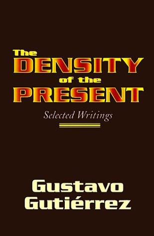 The Density of the Present: Selected Writings