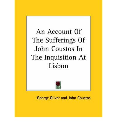An Account of the Sufferings of John Coustos in the Inquisition at Lisbon (Paperback) - Common PDF