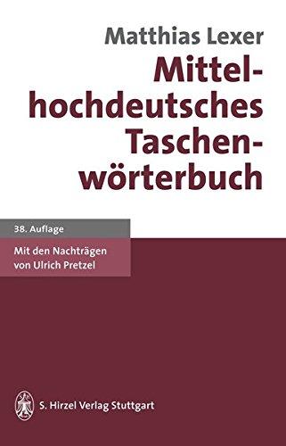Mittelhochdeutsches Taschenwörterbuch Gebundenes Buch – 9. September 1999 Matthias Lexer Ulrich Pretzel Hirzel S.