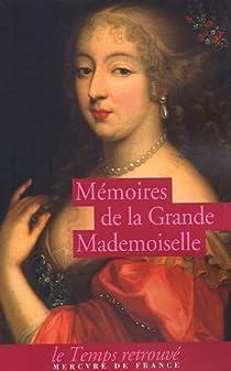 Mémoires de la Grande Mademoiselle par d'Orléans Montpensier