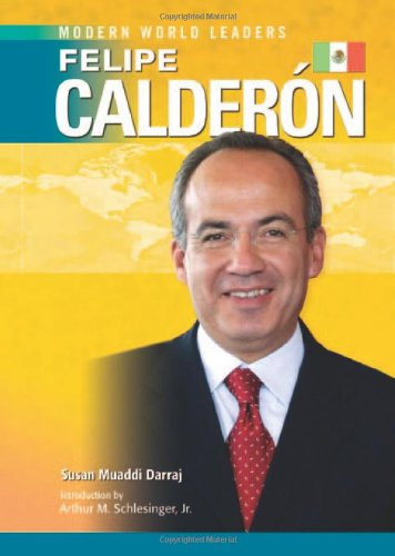 Felipe Calderon (Modern World Leaders) by Brand: Infobase Publishing Company (Image #2)