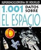 1001 Datos Sobre el Espacio (Spanish Edition)