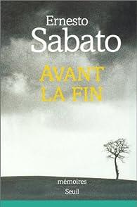 Avant la fin par Ernesto Sabato
